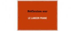 Lancer Franc : Réflexions, contraintes et exercices