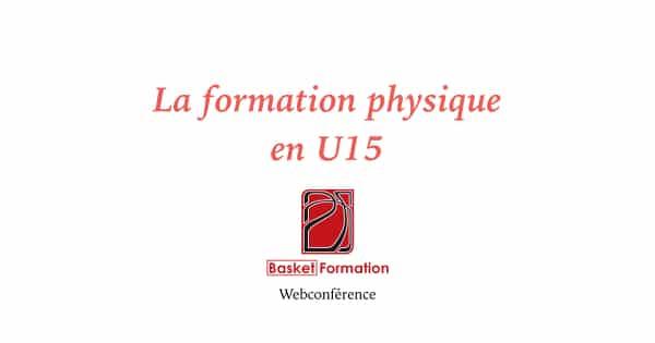 La formation physique en U15